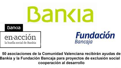 50 asociaciones de la Comunidad Valenciana recibirán ayudas de Bankia y la Fundación Bancaja para proyectos de exclusión social y cooperación al desarrollo