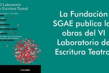 La Fundación SGAE publica las obras del VI Laboratorio de Escritura Teatral