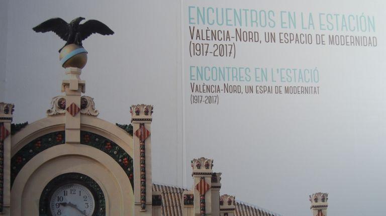 La exposición 'Encuentros en la estación. València-Nord, un espacio de modernidad (1917-2017)'