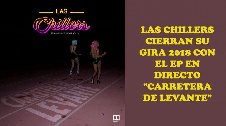 LAS CHILLERS CIERRAN SU GIRA 2018 CON EL EP EN DIRECTO