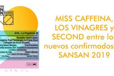 MISS CAFFEINA, LOS VINAGRES y SECOND entre los nuevos confirmados de SANSAN 2019