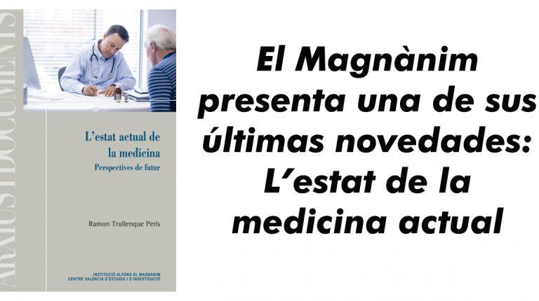 El Magnànim presenta una de sus últimas novedades: L'estat de la medicina actual