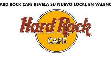 HARD ROCK CAFE REVELA SU NUEVO LOCAL EN VALENCIA