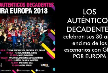 LOS AUTÉNTICOS DECADENTES celebran sus 30 años encima de los escenarios con GIRA POR EUROPA