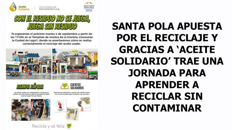 SANTA POLA APUESTA POR EL RECICLAJE Y GRACIAS A 'ACEITE SOLIDARIO' TRAE UNA JORNADA PARA APRENDER A RECICLAR SIN CONTAMINAR