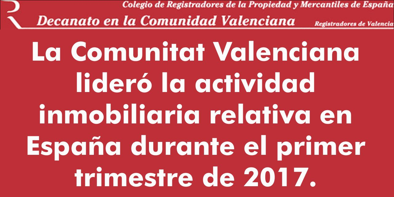 La Comunitat Valenciana lideró la actividad inmobiliaria relativa