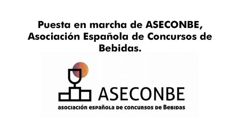 Puesta en marcha de ASECONBE, Asociación Española de Concursos de Bebidas.