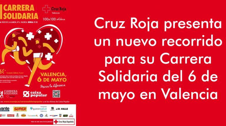 Cruz Roja presenta un nuevo recorrido para su Carrera Solidaria del 6 de mayo en Valencia
