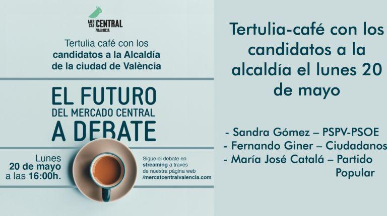 El Mercado Central organiza una tertulia-café con los candidatos a la alcaldía el lunes 20 de mayo