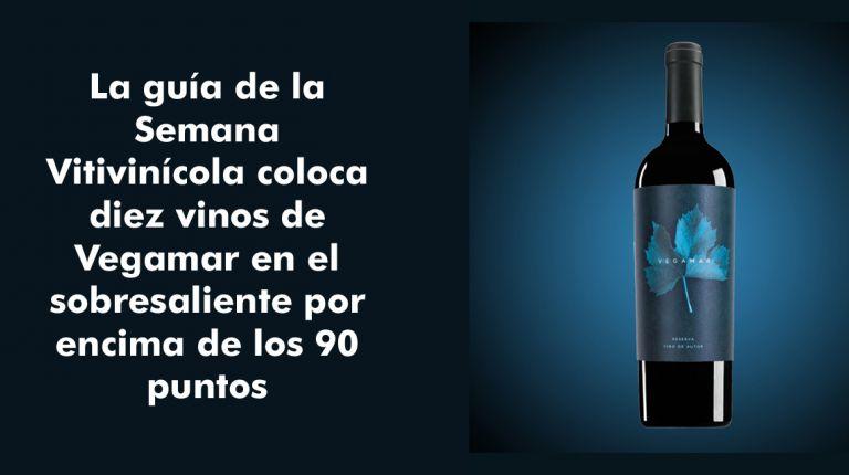 La guía de la Semana Vitivinícola coloca diez vinos de Vegamar en el sobresaliente por encima de los 90 puntos
