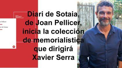 Diari de Sotaia, de Joan Pellicer, inicia la colección de memorialística que dirigirá Xavier Serra