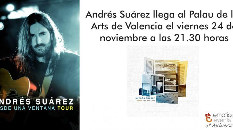 Andrés Suárez llega al Palau de les Arts de Valencia el viernes 24 de noviembre a las 21.30 horas