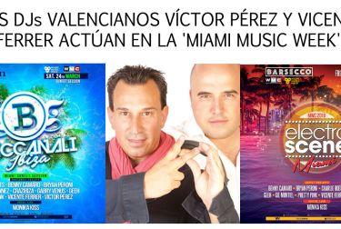 LOS DJs VALENCIANOS VÍCTOR PÉREZ Y VICENTE FERRER ACTÚAN EN LA 'MIAMI MUSIC WEEK'
