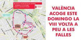 VALÈNCIA ACOGE ESTE DOMINGO LA VIII VOLTA A PEU A LES FALLES