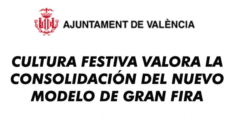 CULTURA FESTIVA VALORA LA CONSOLIDACIÓN DEL NUEVO MODELO DE GRAN FIRA