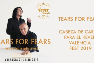 TEARS FOR FEARS, CABEZA DE CARTEL PARA EL 4EVER VALENCIA FEST 2019