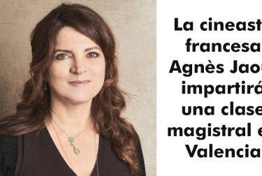 La cineasta francesa Agnès Jaoui impartirá una clase magistral en Valencia