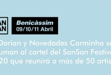 Dorian y Novedades Carminha se suman al cartel del SanSan Festival 2020