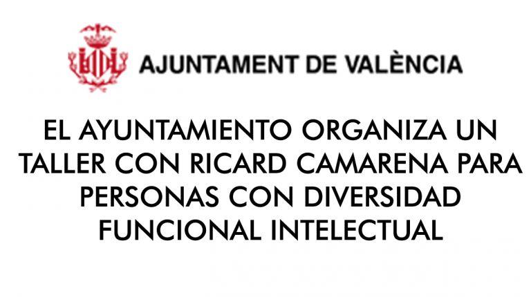 EL AYUNTAMIENTO ORGANIZA UN TALLER CON RICARD CAMARENA PARA PERSONAS CON DIVERSIDAD FUNCIONAL INTELECTUAL