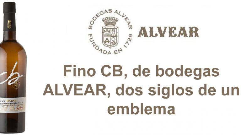 Fino CB, de bodegas ALVEAR, dos siglos de un emblema