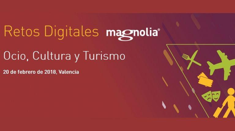 Retos digitales y oportunidades en Ocio, Cultura y Turismo a debate en  el evento organizado por Magnolia el 20 de febrero en Valencia