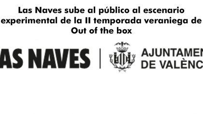 Las Naves sube al público al escenario experimental de la II temporada veraniega de Out of the box