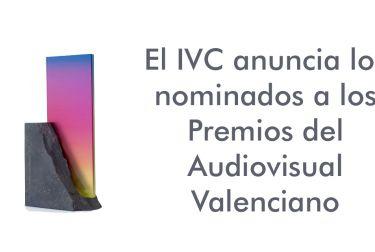 El IVC anuncia los nominados a los Premios del Audiovisual Valenciano