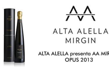 ALTA ALELLA presenta AA MIRGIN OPUS 2013, nuevo Cava de Paraje Calificado