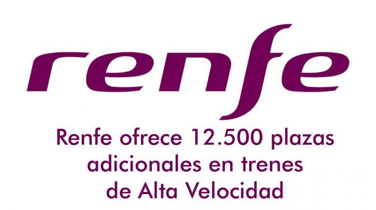 Renfe ofrece 12.500 plazas adicionales en trenes de Alta Velocidad,
