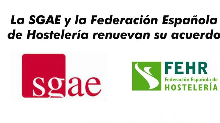 La SGAE y la Federación Española de Hostelería renuevan su acuerdo