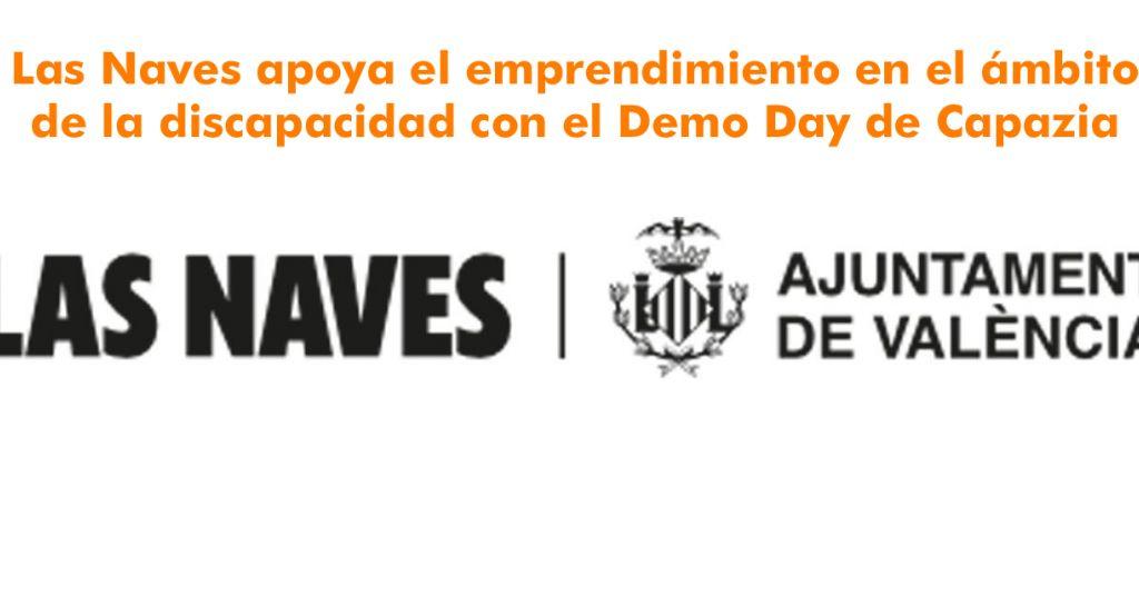 Las Naves apoya el emprendimiento en el ámbito de la discapacidad con el Demo Day de Capazia