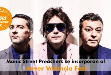 Manic Street Preachers se incorporan al 4ever Valencia Fest